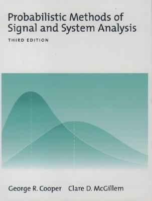 Probabilistic Methods of Signal and System Analysis By Cooper, George R./ McGillem, Clare D.